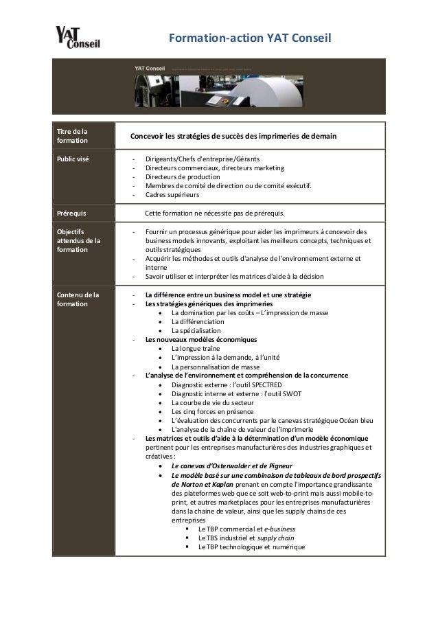 Formation-action YAT Conseil Titre de la formation Concevoir les stratégies de succès des imprimeries de demain Public vis...