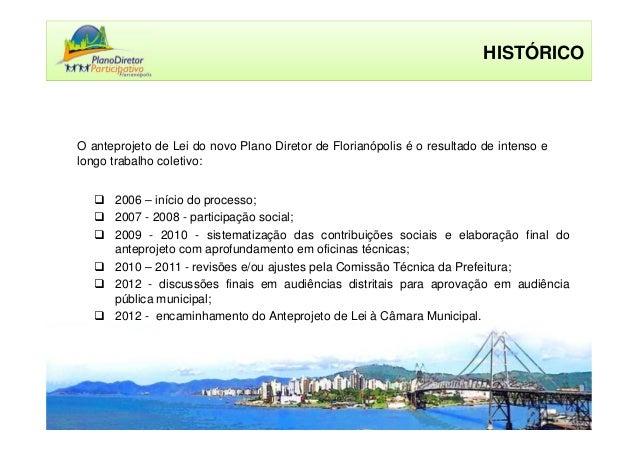2006 – início do processo; 2007 - 2008 - participação social; 2009 - 2010 - sistematização das contribuições sociais e ela...