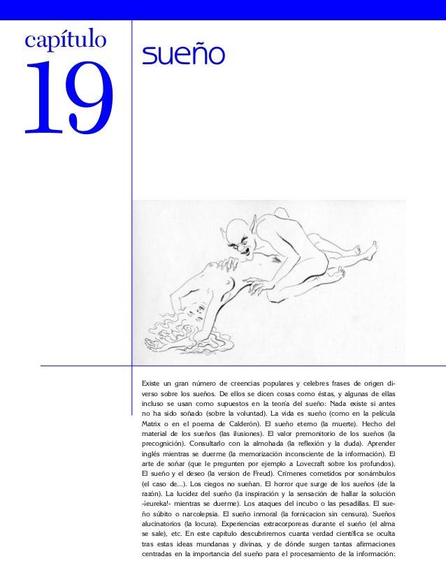 capítulo  19  sueño  Existe un gran número de creencias populares y celebres frases de origen diverso sobre los sueños. De...