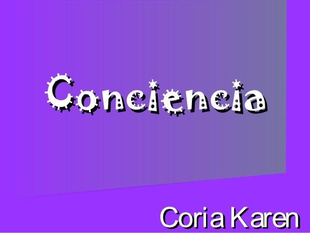 Conciencia     Coria Karen