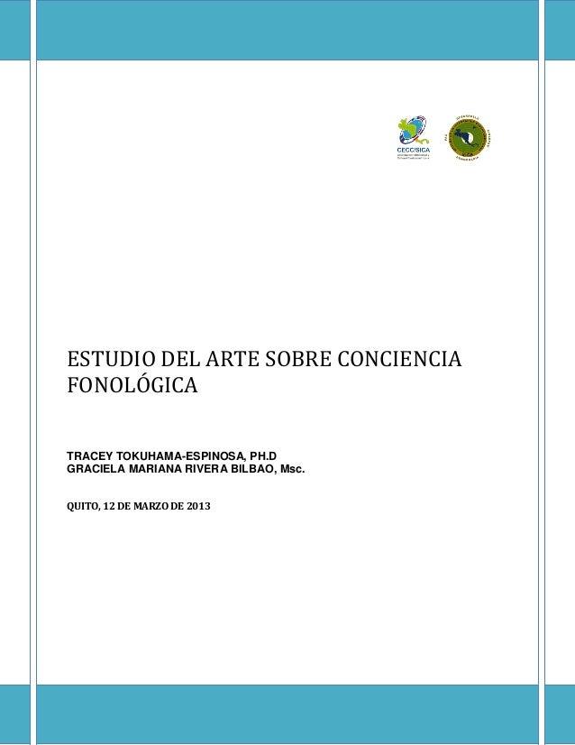 ESTUDIO DEL ARTE SOBRE CONCIENCIA FONOLÓGICA TRACEY TOKUHAMA-ESPINOSA, PH.D GRACIELA MARIANA RIVERA BILBAO, Msc. QUITO, 12...