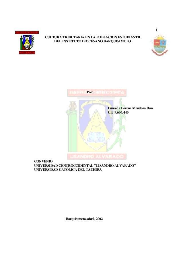 "1Por:Luisaida Lorena Mendoza DunC.I. 9.606.440CONVENIOUNIVERSIDAD CENTROCCIDENTAL ""LISANDRO ALVARADO""UNIVERSIDAD CATÓLICA ..."