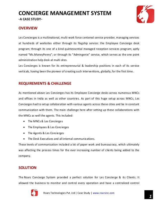 CONCIERGE MANAGEMENT SYSTEM -A CASE STUDY-  OVERVIEW Les Concierges is a multinational, multi work force centered service ...