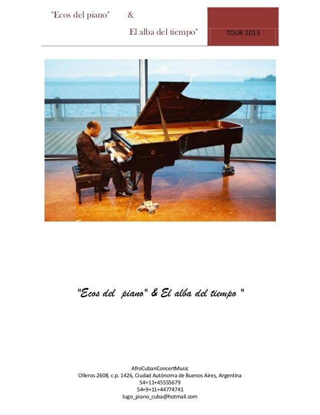 """""""Ecos del piano"""" & El alba del tiempo"""" TOUR 2013 AfroCubanConcertMusic Olleros 2608, c.p. 1426, Ciudad Autónoma de Buenos ..."""