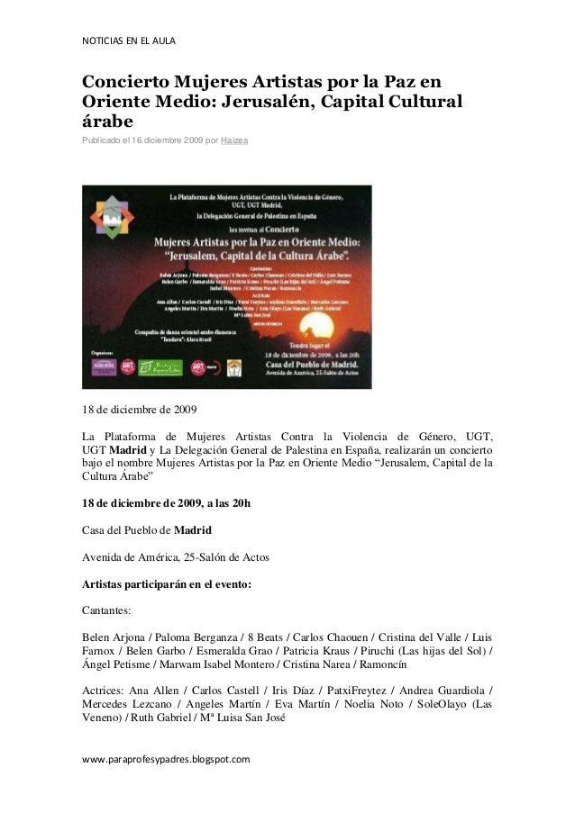 NOTICIAS EN EL AULAConcierto Mujeres Artistas por la Paz enOriente Medio: Jerusalén, Capital CulturalárabePublicado el 16 ...