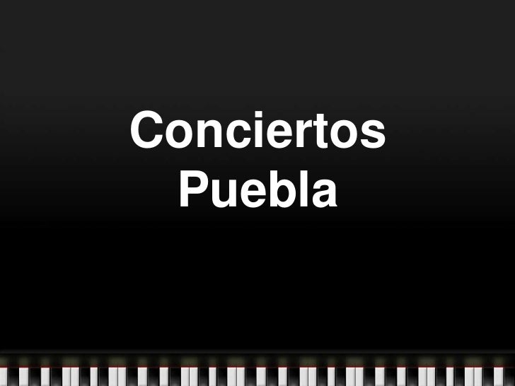 Conciertos Puebla<br />