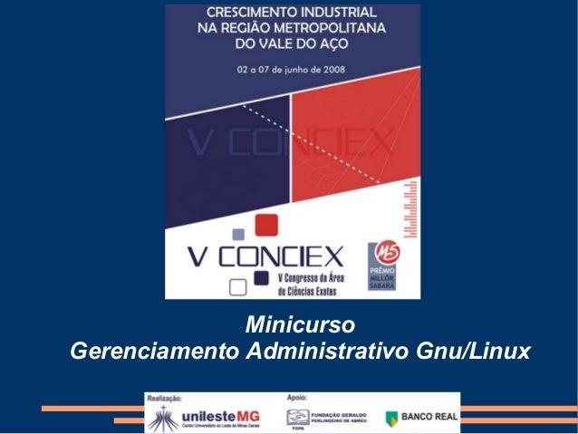 MinicursoGerenciamento Administrativo Gnu/Linux