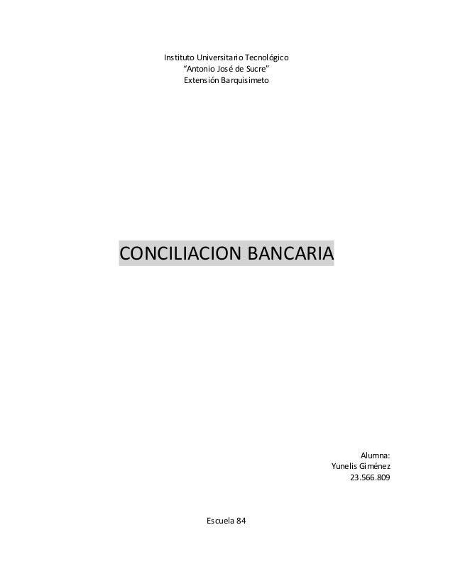 """Instituto Universitario Tecnológico """"Antonio José de Sucre"""" Extensión Barquisimeto CONCILIACION BANCARIA Alumna: Yunelis G..."""