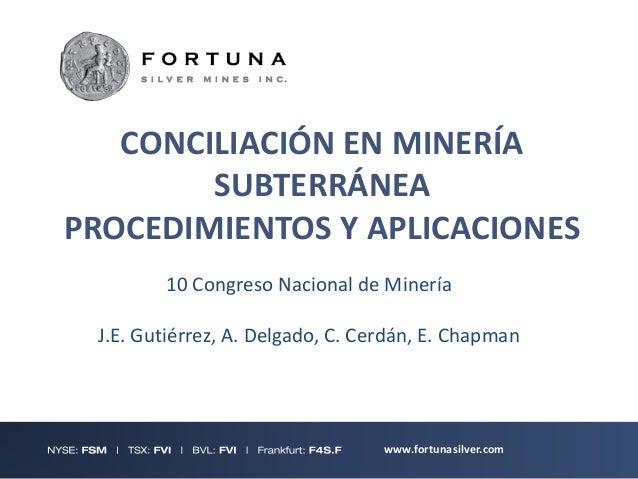 San Jose Mine,  Mexico  CONCILIACIÓN EN MINERÍA  SUBTERRÁNEA  PROCEDIMIENTOS Y APLICACIONES  10 Congreso Nacional de Miner...