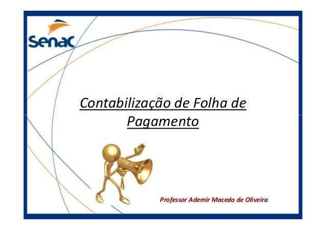 Contabilização de Folha de Pagamento  Professor Ademir Macedo de Oliveira