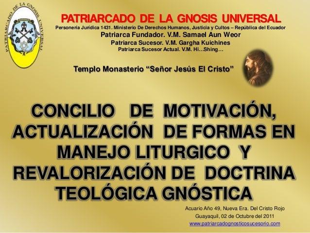 PATRIARCADO DE LA GNOSIS UNIVERSAL  Personería Jurídica 1431. Ministerio De Derechos Humanos, Justicia y Cultos – Repúblic...
