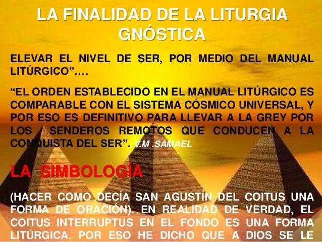 """LA FINALIDAD DE LA LITURGIA  GNÓSTICA  ELEVAR EL NIVEL DE SER, POR MEDIO DEL MANUAL  LITÚRGICO""""….  """"EL ORDEN ESTABLECIDO E..."""