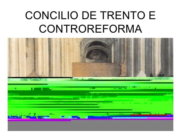 CONCILIO DE TRENTO E  CONTROREFORMA