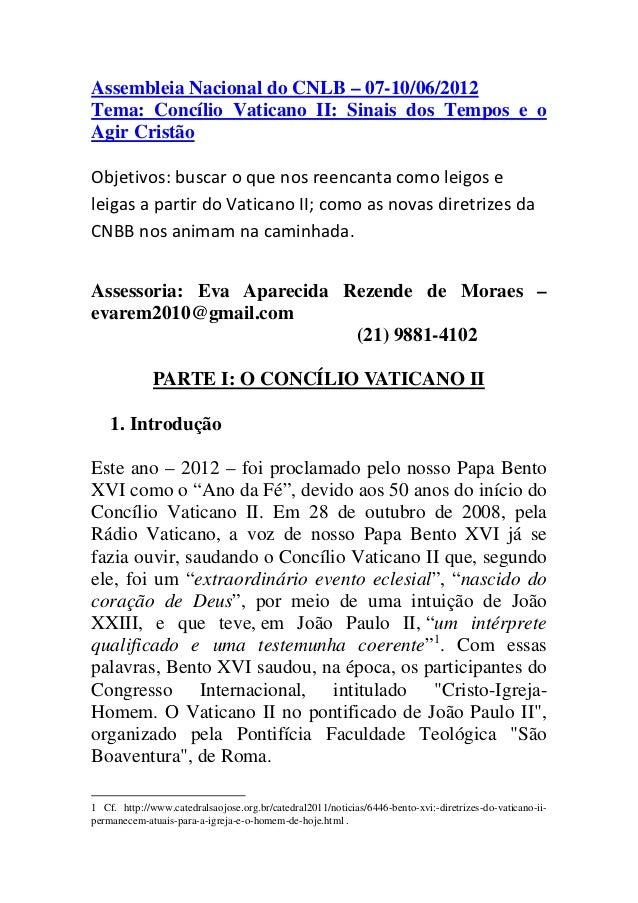 Assembleia Nacional do CNLB – 07-10/06/2012Tema: Concílio Vaticano II: Sinais dos Tempos e oAgir CristãoObjetivos: buscar ...