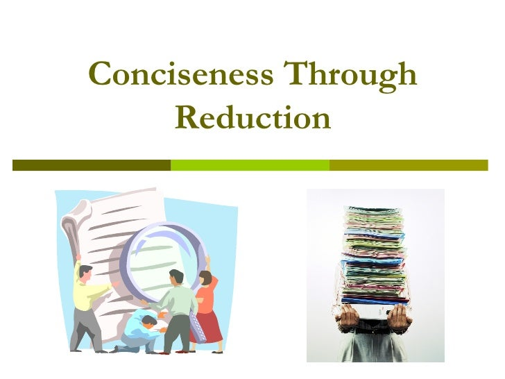 Conciseness Through Reduction