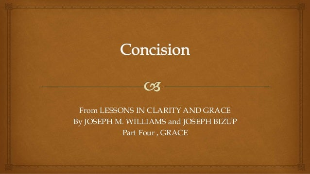From LESSONS IN CLARITY AND GRACE By JOSEPH M. WILLIAMS and JOSEPH BIZUP Part Four , GRACE