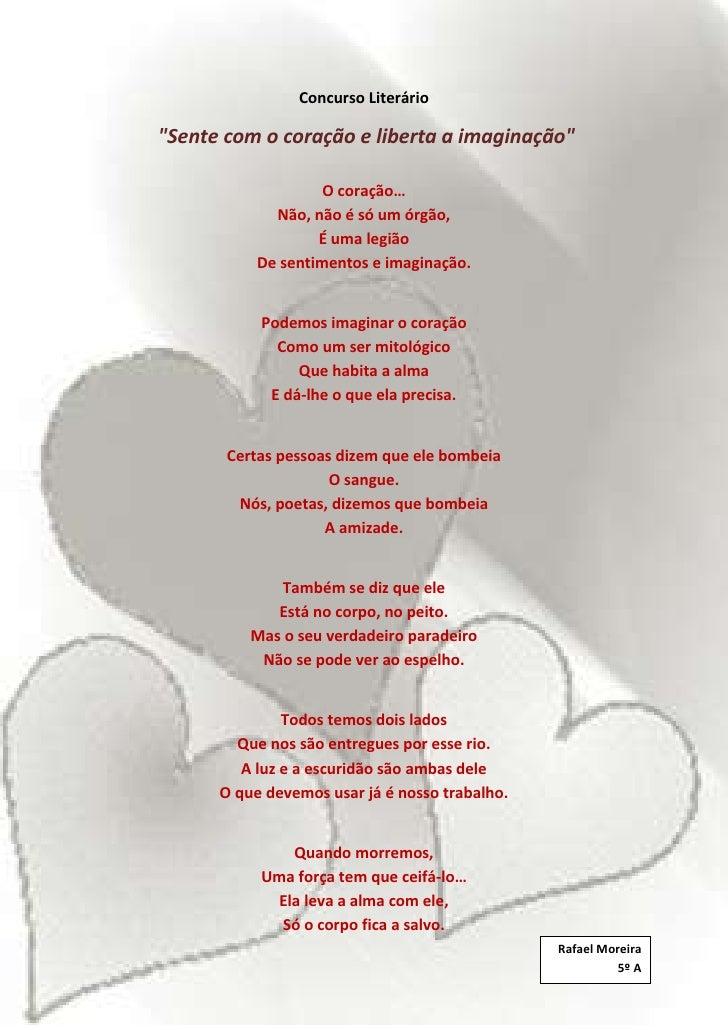 """-1102649-899795Concurso Literário<br /> """" Sente com o coração e liberta a imaginação"""" <br />O coração…<br />Não, não é só ..."""