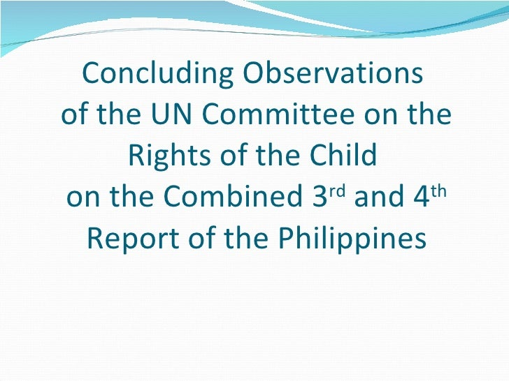 Concluding Observations  of the UN Committee on the Rights of the Child  on the Combined 3 rd  and 4 th  Report of the Phi...