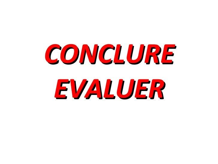CONCLURE EVALUER