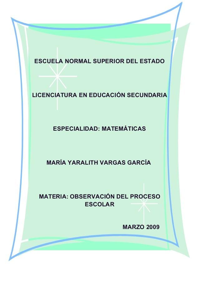 ESCUELA NORMAL SUPERIOR DEL ESTADO LICENCIATURA EN EDUCACIÓN SECUNDARIA ESPECIALIDAD: MATEMÁTICAS MARÍA YARALITH VARGAS GA...