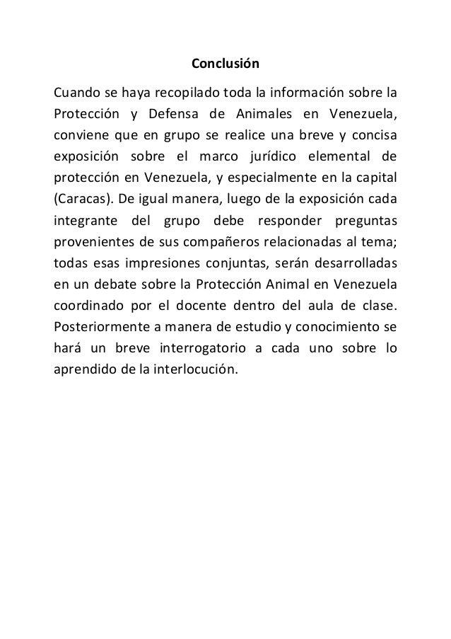 Conclusión Cuando se haya recopilado toda la información sobre la Protección y Defensa de Animales en Venezuela, conviene ...