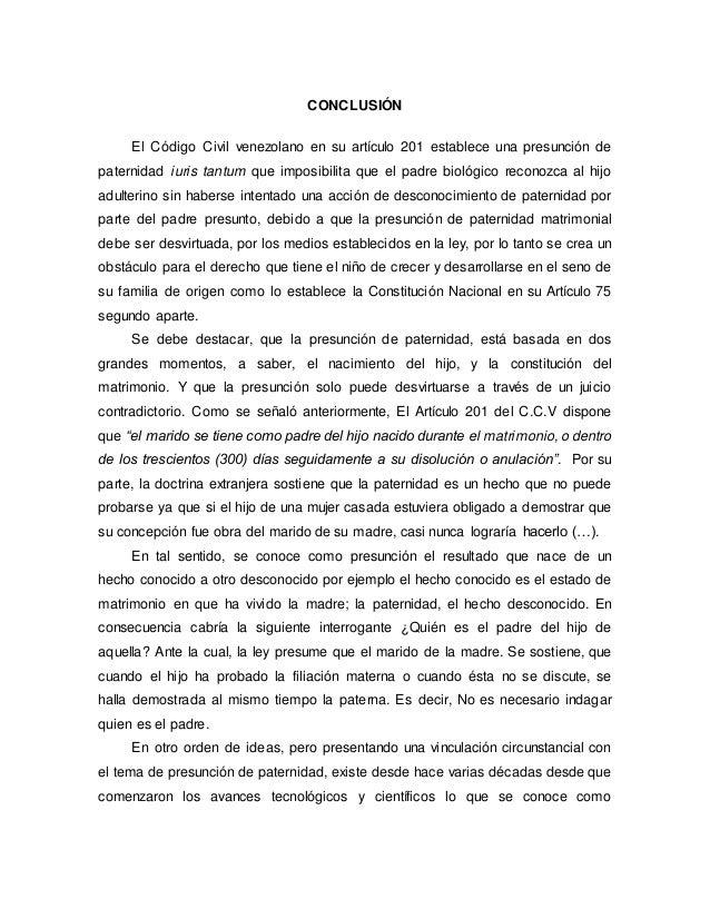 CONCLUSIÓN El Código Civil venezolano en su artículo 201 establece una presunción de paternidad iuris tantum que imposibil...