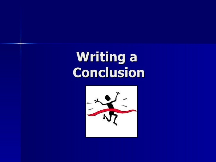 Writing aConclusion