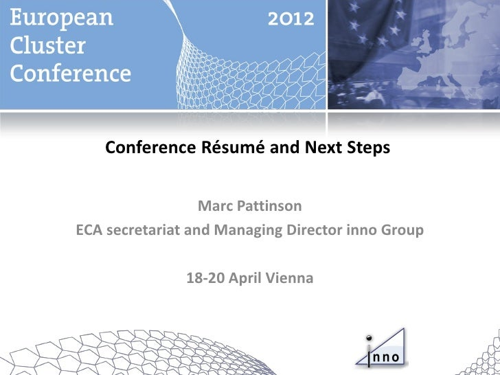 Conference Résumé and Next Steps                  Marc PattinsonECA secretariat and Managing Director inno Group          ...