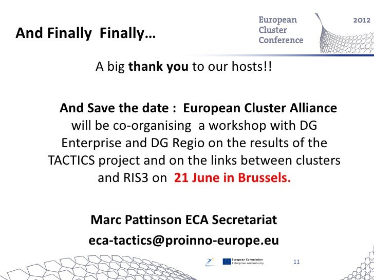 And Finally Finally…           A big thank you to our hosts!!      And Save the date : European Cluster Alliance       wil...