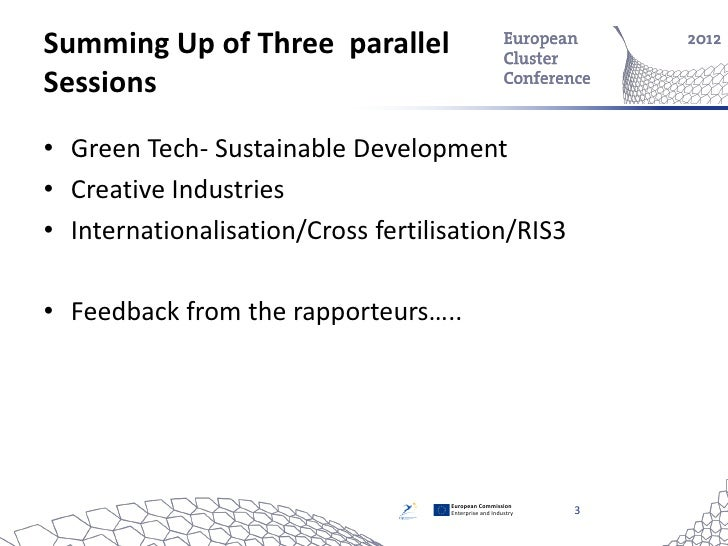 Summing Up of Three parallelSessions• Green Tech- Sustainable Development• Creative Industries• Internationalisation/Cross...