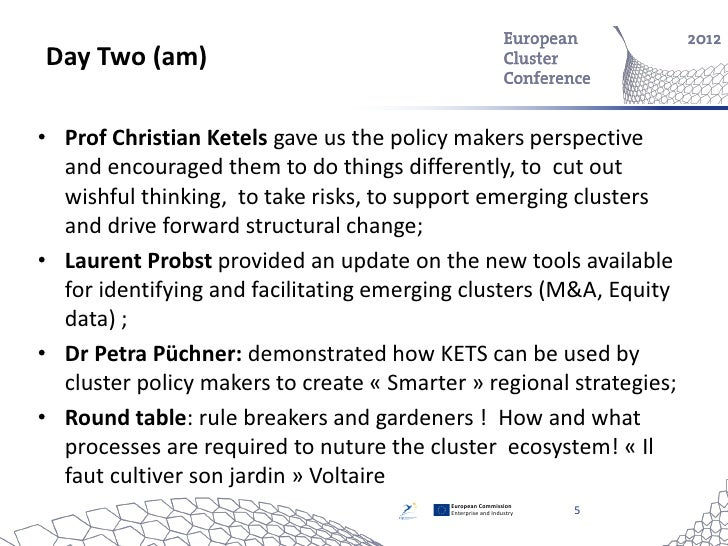 Day Two (am)• Prof Christian Ketels gave us the policy makers perspective  and encouraged them to do things differently, t...