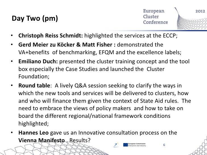 Day Two (pm)• Christoph Reiss Schmidt: highlighted the services at the ECCP;• Gerd Meier zu Köcker & Matt Fisher : demonst...
