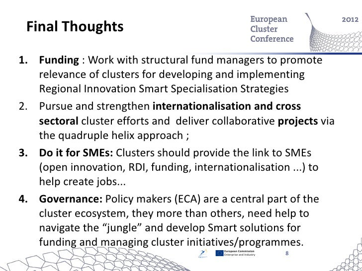 Final Thoughts1. Funding : Work with structural fund managers to promote   relevance of clusters for developing and implem...