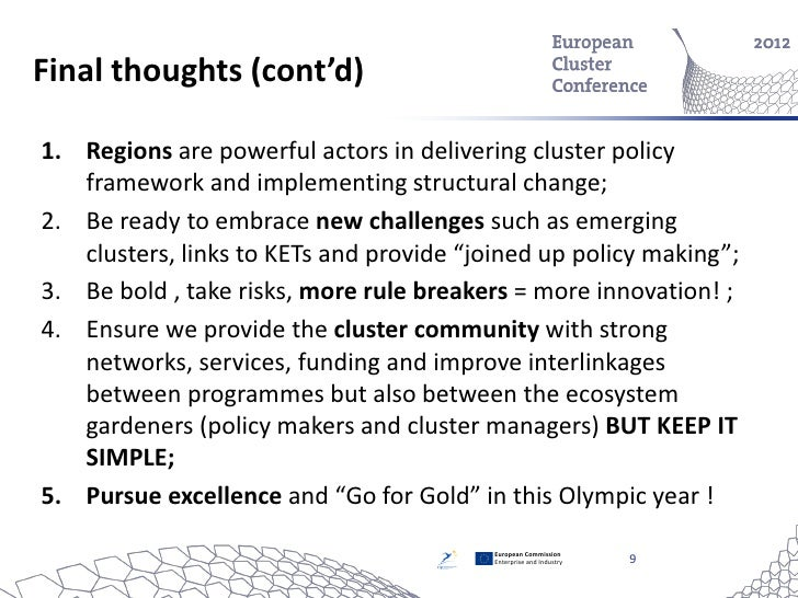 Final thoughts (cont'd)1. Regions are powerful actors in delivering cluster policy   framework and implementing structural...