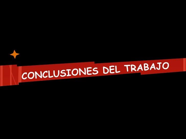USIONES D EL TRABAJOCONCL
