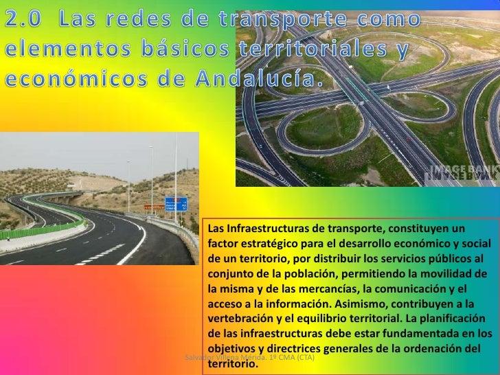 Las Infraestructuras de transporte, constituyen un      factor estratégico para el desarrollo económico y social      de u...