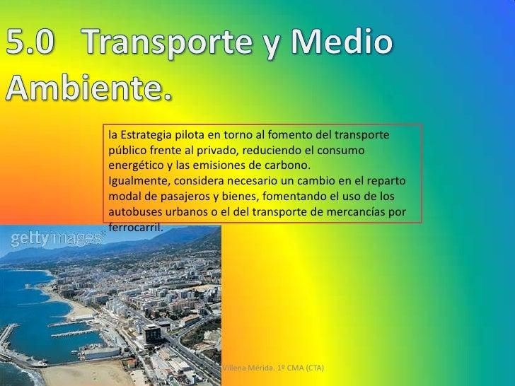 la Estrategia pilota en torno al fomento del transportepúblico frente al privado, reduciendo el consumoenergético y las em...