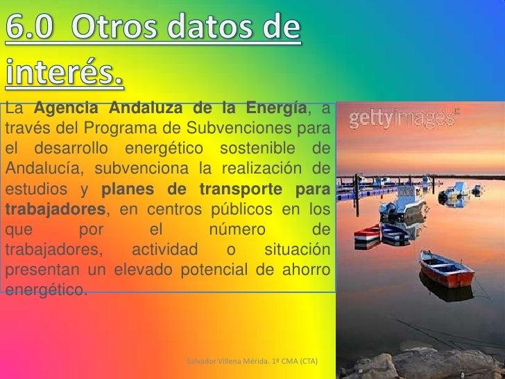 La Agencia Andaluza de la Energía, através del Programa de Subvenciones parael desarrollo energético sostenible deAndalucí...