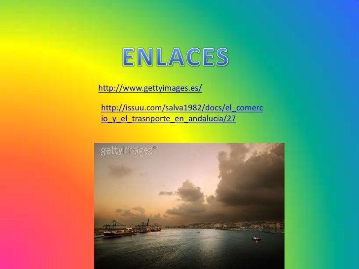 http://www.gettyimages.es/http://issuu.com/salva1982/docs/el_comercio_y_el_trasnporte_en_andalucia/27        Salvador Vill...