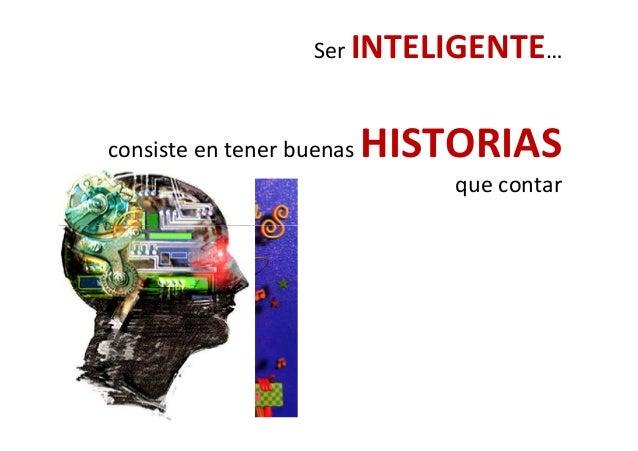 ERES … Las HISTORIAS que cuentas