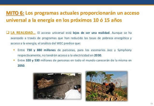 14 MITO 6: Los programas actuales proporcionarán un acceso universal a la energía en los próximos 10 ó 15 años  LA REALID...