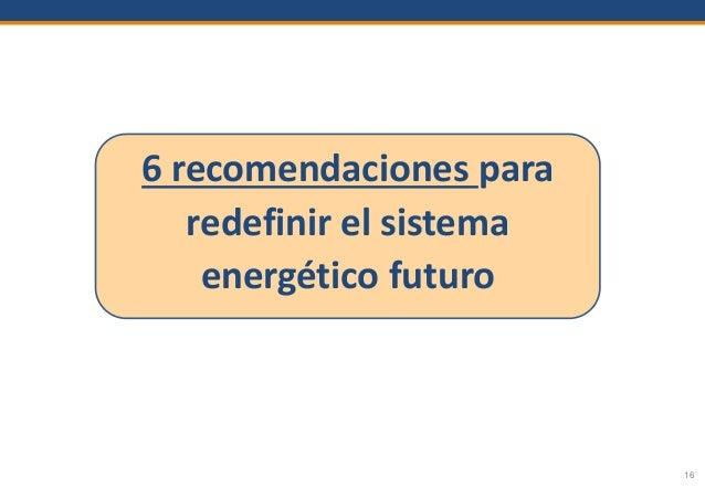 16 6 recomendaciones para redefinir el sistema energético futuro