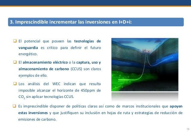19 3. Imprescindible incrementar las inversiones en I+D+i:  El potencial que poseen las tecnologías de vanguardia es crít...
