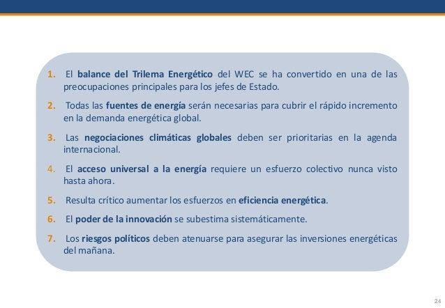 24 1. El balance del Trilema Energético del WEC se ha convertido en una de las preocupaciones principales para los jefes d...
