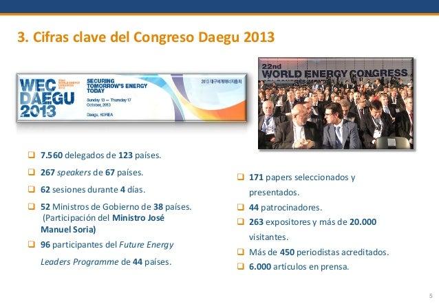 5  7.560 delegados de 123 países.  267 speakers de 67 países.  62 sesiones durante 4 días.  52 Ministros de Gobierno d...