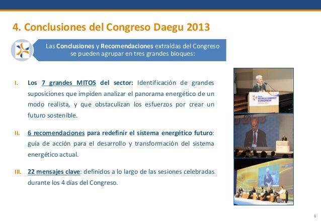 6 4. Conclusiones del Congreso Daegu 2013 Las Conclusiones y Recomendaciones extraídas del Congreso se pueden agrupar en t...