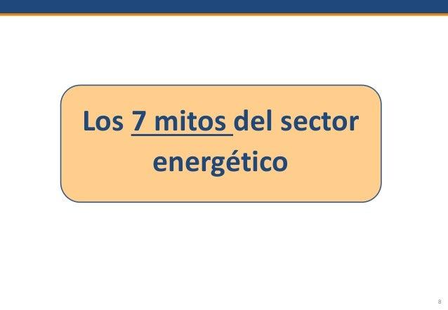 8 Los 7 mitos del sector energético
