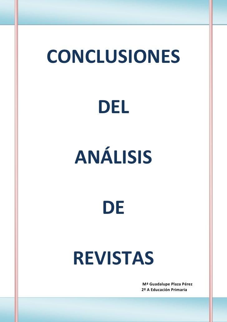 CONCLUSIONES    DEL  ANÁLISIS    DE  REVISTAS          Mª Guadalupe Plaza Pérez          2º A Educación Primaria