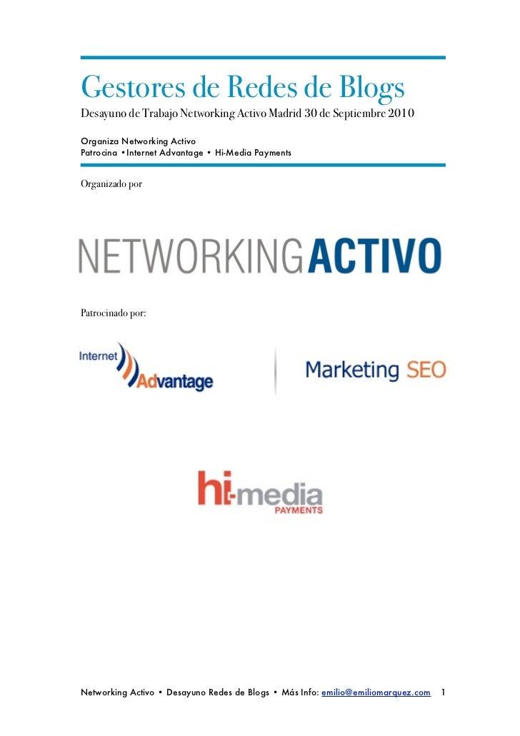 Gestores de Redes de BlogsDesayuno de Trabajo Networking Activo Madrid 30 de Septiembre 2010Organiza Networking ActivoPatr...