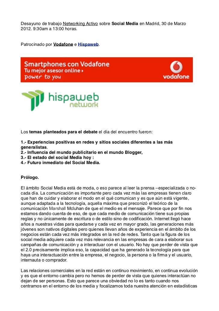 Desayuno de trabajo Networking Activo sobre Social Media en Madrid, 30 de Marzo2012. 9:30am a 13:00 horas.Patrocinado por ...